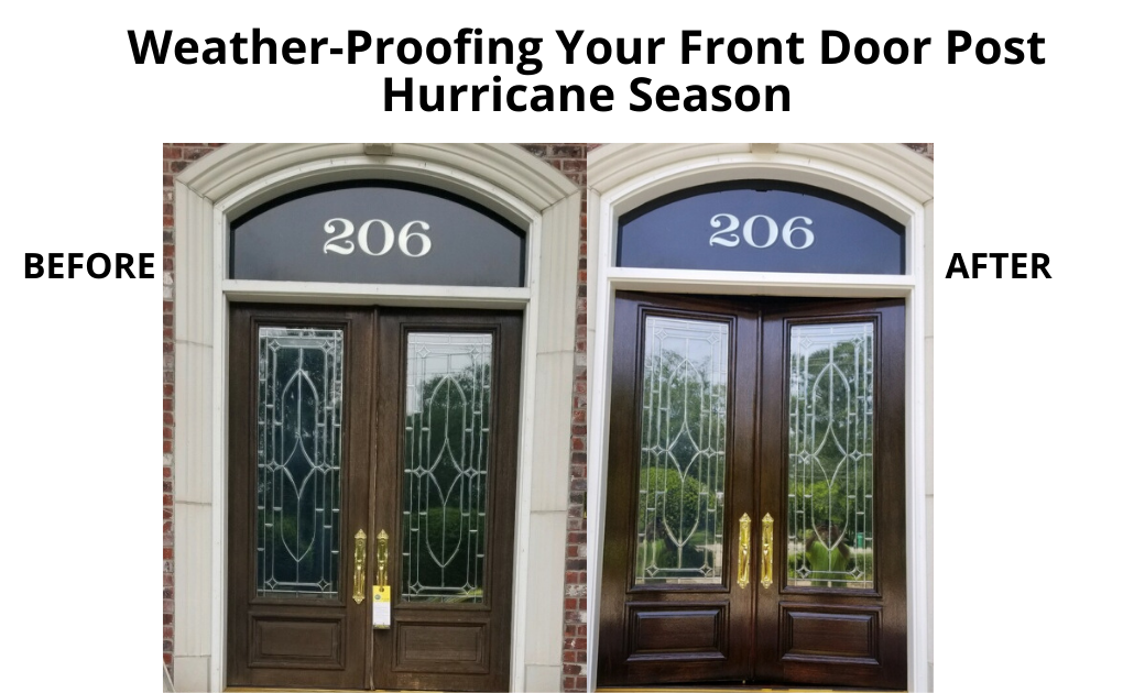 Transform Your Home Just by Updating Your Old Worn Out Door - Weather-Proofing Your Front Door Post Hurricane Season